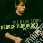 THE HARD STUFF cd musicale di George Thorogood