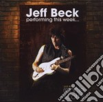 Beck,jeff - Performing This Week cd musicale di Jeff Beck