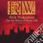 Wakeman,rick - The Six Wives Of Hen cd musicale di Rick Wakeman