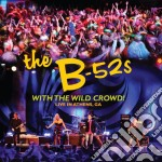 B 52's - With The Wild Crowd! - Live In Athens GA cd musicale di B-52s