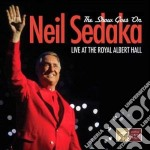 Neil Sedaka - The Show Goes On - Live At The Royal Albert Hall cd musicale di Neil Sedaka