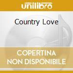 Country love cd musicale di Artisti Vari