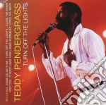 Turn off the lights cd musicale di Teddy Pendergrass