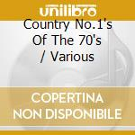 Country 1's of the 70's cd musicale di Artisti Vari