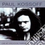 LIVE AT CROYDON FAIRFIELD HALLS '75 cd musicale di Paul Kossoff