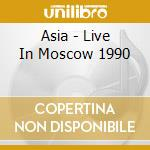 Asia - Live In Moscow 1990 cd musicale