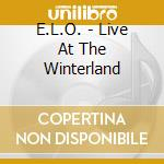 E.L.O. - Live At The Winterland cd musicale