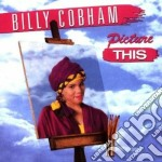 Billy Cobham - Picture This cd musicale di Billy Cobham