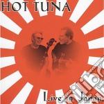 Hot Tuna - Live In Japan cd musicale di Tuna Hot