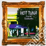 Hot Tuna - Live At Sweetwater cd musicale di Tuna Hot