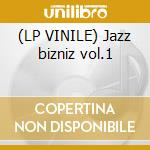 (LP VINILE) Jazz bizniz vol.1 lp vinile