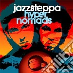 Jazzsteppa - Hyper Nomads cd musicale di Jazzsteppa