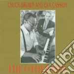Chuck Brown & Eva Cassidy - The Other Side cd musicale di CASSIDY EVA/CHUCK BROWN