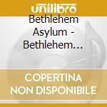 Bethlehem asylum cd musicale