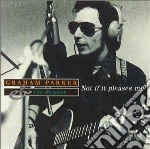NOT IF IT PLEASES ME cd musicale di PARKER GRAHAM