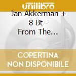 Jan Akkerman + 8 Bt - From The Basement cd musicale di AKKERMAN JAN