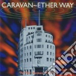 Caravan - Ether Way cd musicale di CARAVAN
