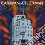 ETHER WAY cd musicale di CARAVAN