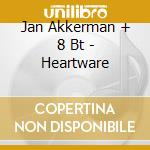 HEARTWARE + 8BT cd musicale di AKKERMAN JAN