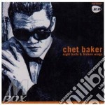 Night birds & broken wings cd musicale di Chet Baker