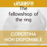 The fellowshiop of the ring cd musicale