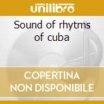 Sound of rhytms of cuba cd musicale