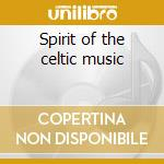Spirit of the celtic music cd musicale