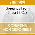 Greetings from india cd musicale di Artisti Vari