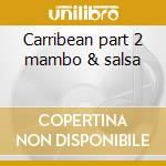 Carribean part 2 mambo & salsa cd musicale