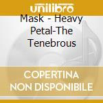 Heavy petal cd musicale di Mask