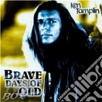 Brave days of old cd musicale di Ken Tamplin