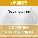 Nothing's real cd musicale di Guns 21