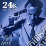 Bullettproof cd musicale di 24k