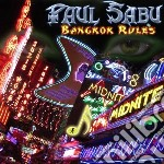 Sabu, Paul - Bangkok Rules cd musicale di Paul Sabu