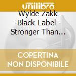 STRONGER THAN DEATH' cd musicale di BLACK LABEL SOCIETY