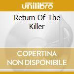 RETURN OF THE KILLER cd musicale di ANTHRAX