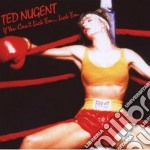Ted Nugent - If You Can't Lick Em cd musicale di Ted Nugent