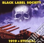 1919 ETERNAL                              cd musicale di BLACK LABEL SOCIETY