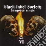 HANGOVER MUSIC                            cd musicale di BLACK LABEL SOCIETY