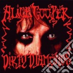 DIRTY DIAMONDS                            cd musicale di Alice Cooper