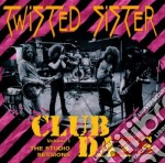 Twisted Sister - Club Daze Vol.1 cd musicale di Sister Twisted