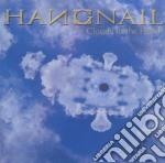 Hangnail - Clouds Un The Head cd musicale di HANGNAIL