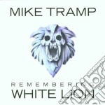 Mike Tramp - Remembering White Lion cd musicale di TRAMP MIKE