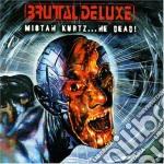 Brutal Deluxe - Mistah Kurtz, He Dead! cd musicale di Deluxe Brutal