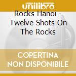 Twelve shots on the rocks cd musicale