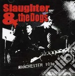 Manchester 101 cd musicale di Slaughter & the dogs