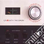 Amazing Blondel - On With The Show cd musicale di Blondel Amazing