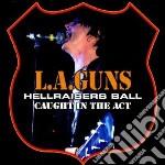 L.A. Guns - Hellraisers Ball cd musicale di Guns L.a.