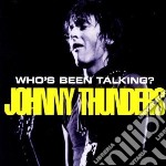 Who s been talking? cd musicale di Johnny Thunders