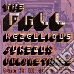 Rebellious jukebox volume three cd musicale di The Fall